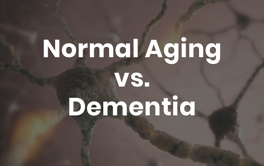 normal aging vs dementia